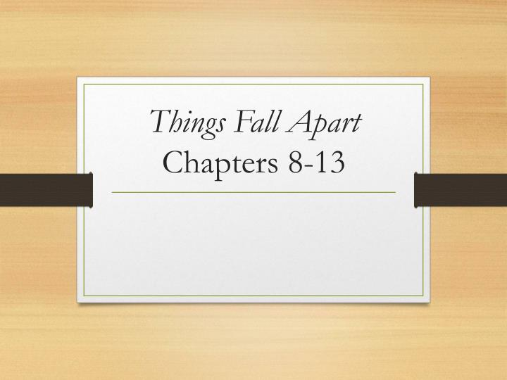 things fall apart chapters 8 13 n.