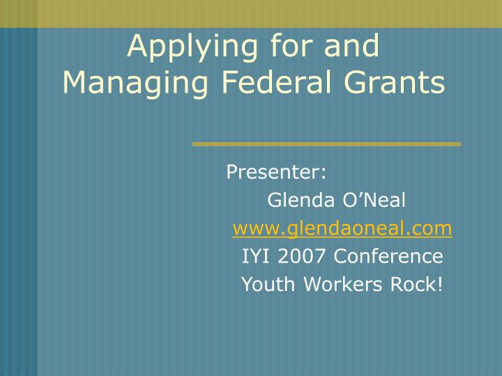 applying for and managing federal grants n.