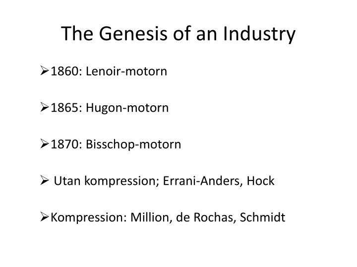 The genesis of an industry