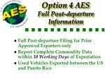 option 4 aes full post departure information
