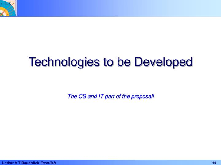 Technologies to be Developed