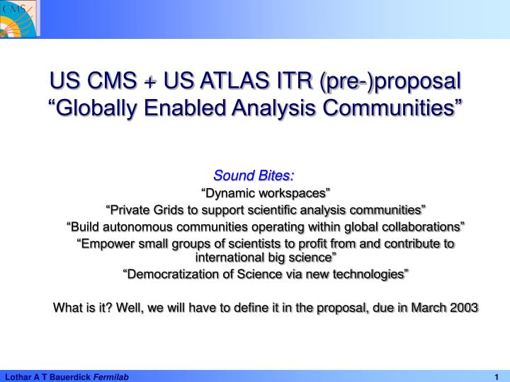 Us cms us atlas itr pre proposal globally enabled analysis communities
