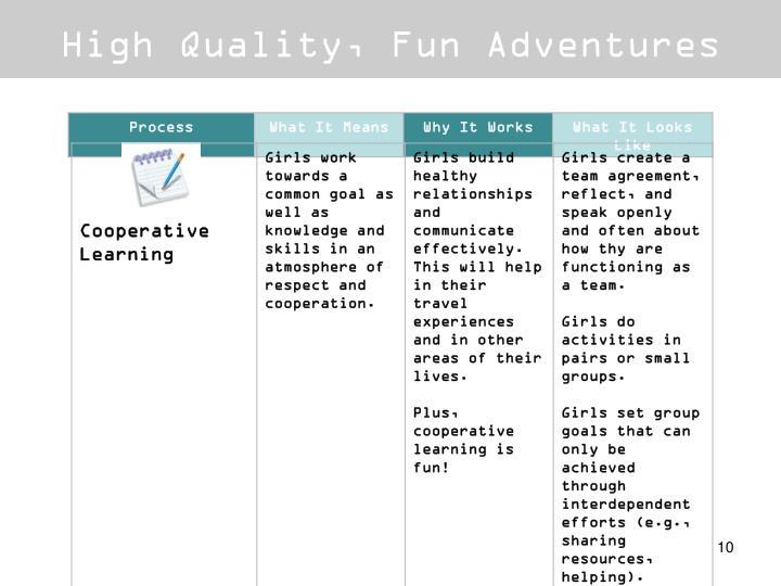 High Quality, Fun Adventures