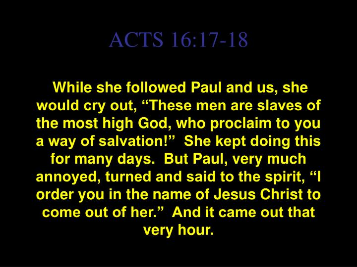 ACTS 16:17-18