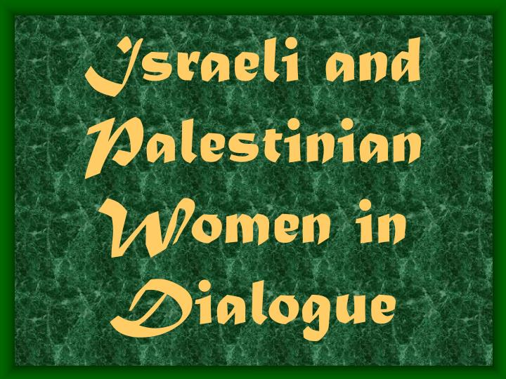 israeli and palestinian women in dialogue n.