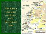 the fence red line swallows more palestinian land