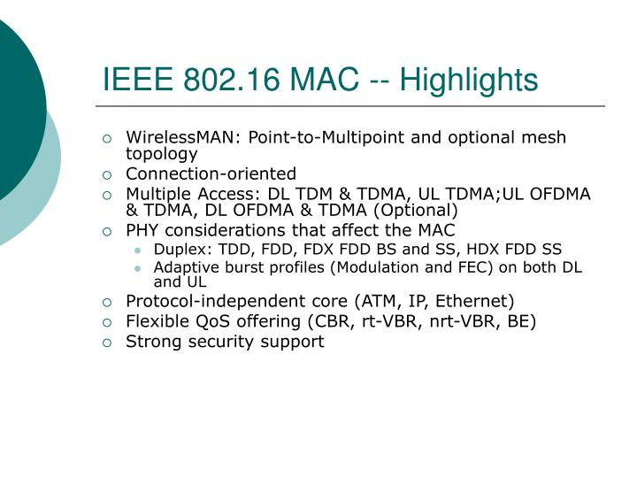 IEEE 802.16 MAC -- Highlights