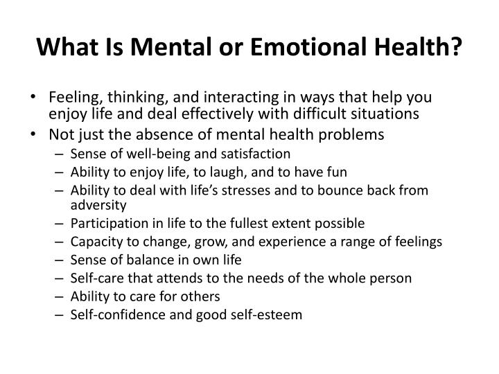 What is mental or emotional health