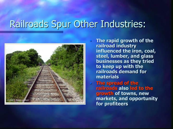 Railroads Spur Other Industries: