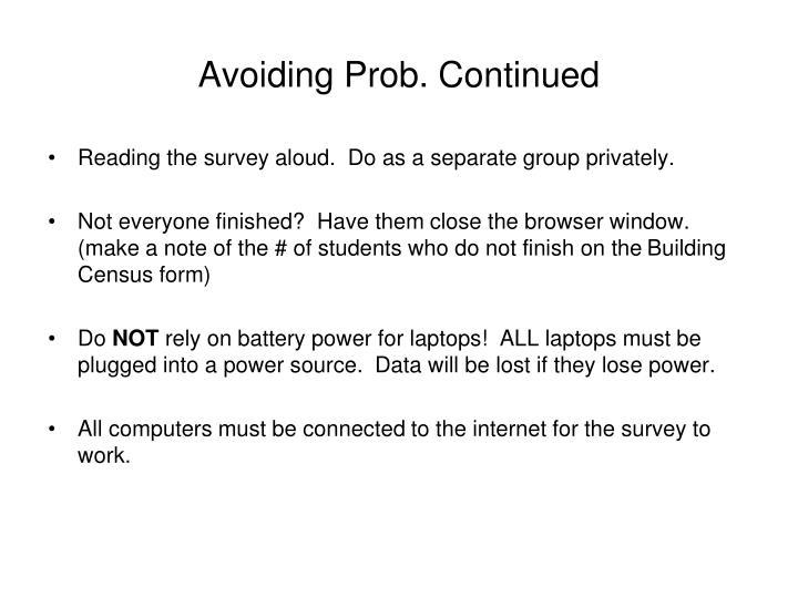Avoiding Prob. Continued
