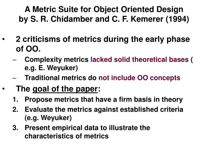 a metric suite for object oriented design by s r chidamber and c f kemerer 1994 n.