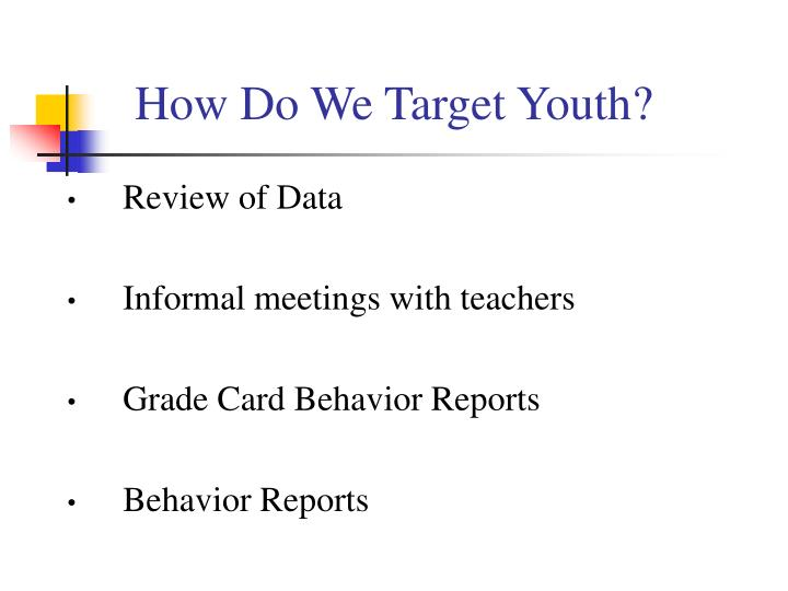 How Do We Target Youth?