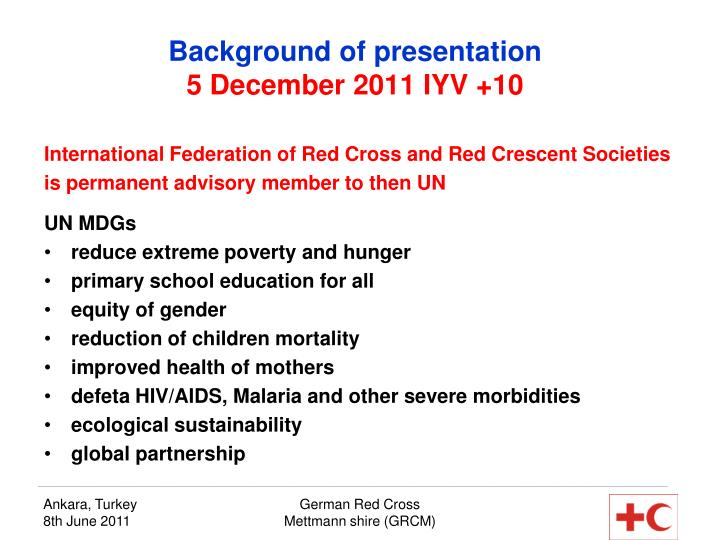 Background of presentation 5 december 2011 iyv 10