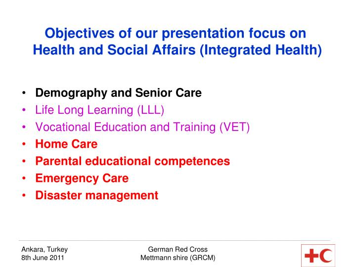 Objectives of our presentation focus on health and social affairs integrated health