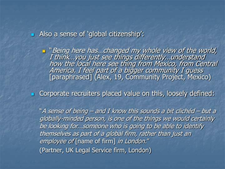 Also a sense of 'global citizenship':