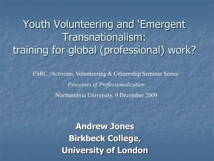 Youth volunteering and emergent transnationalism training for global professional work
