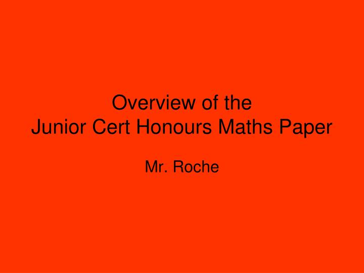Overview of the junior cert honours maths paper
