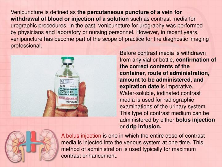 Venipuncture is defined as