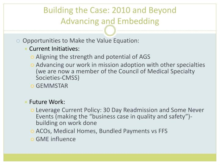 Building the Case: 2010 and Beyond