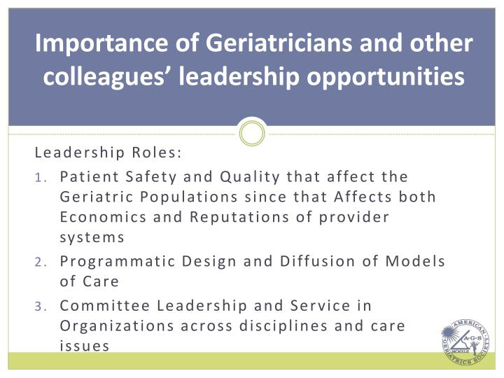 Importance of Geriatricians and other colleagues' leadership opportunities