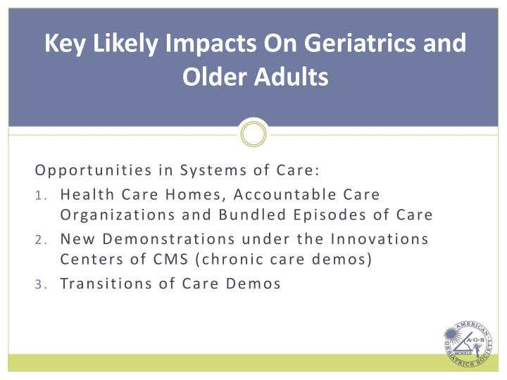 Key Likely Impacts On Geriatrics and Older Adults