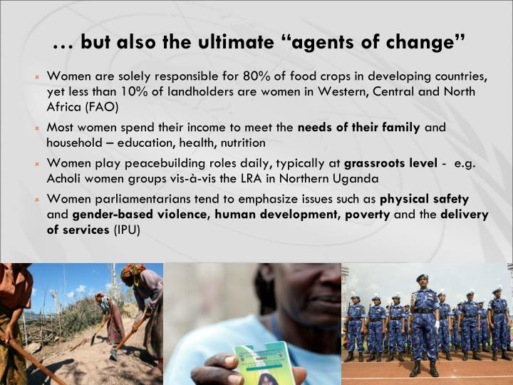 "… but also the ultimate ""agents of change"""