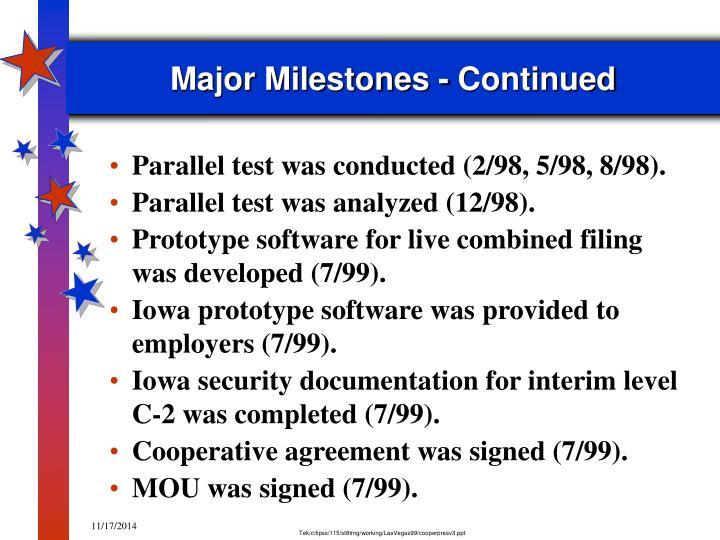 Major Milestones - Continued
