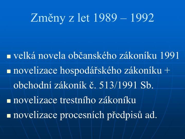 Změny z let 1989 – 1992
