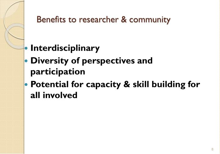 Benefits to researcher & community