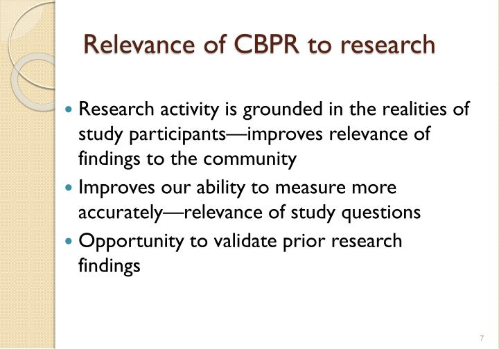 Relevance of CBPR to research