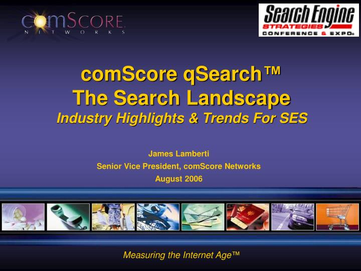Comscore qsearch the search landscape industry highlights trends for ses