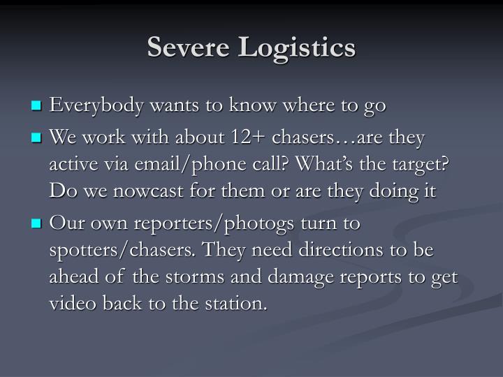 Severe Logistics