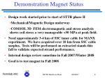 demonstration magnet status