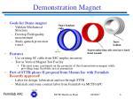demonstration magnet