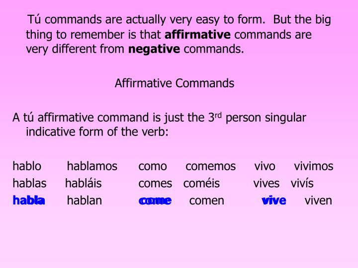 Tú commands are actually very easy to form.  But the big thing to remember is that