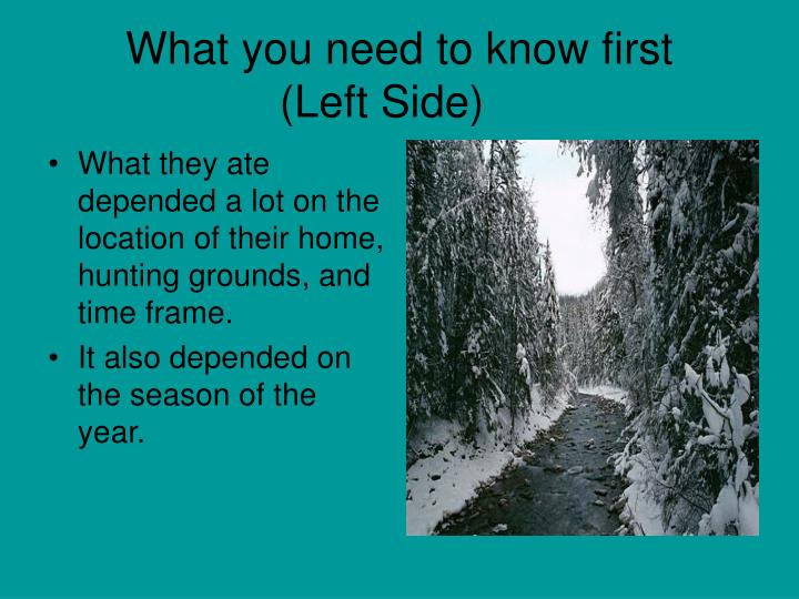 What you need to know first left side