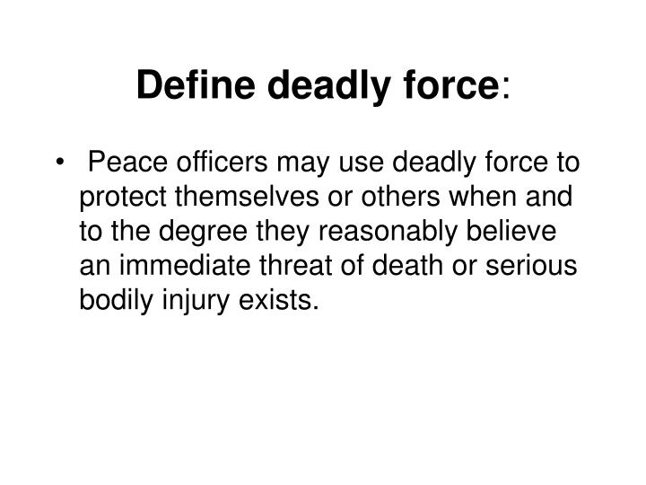 Define deadly force