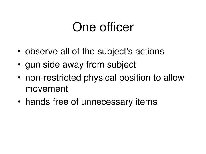 One officer