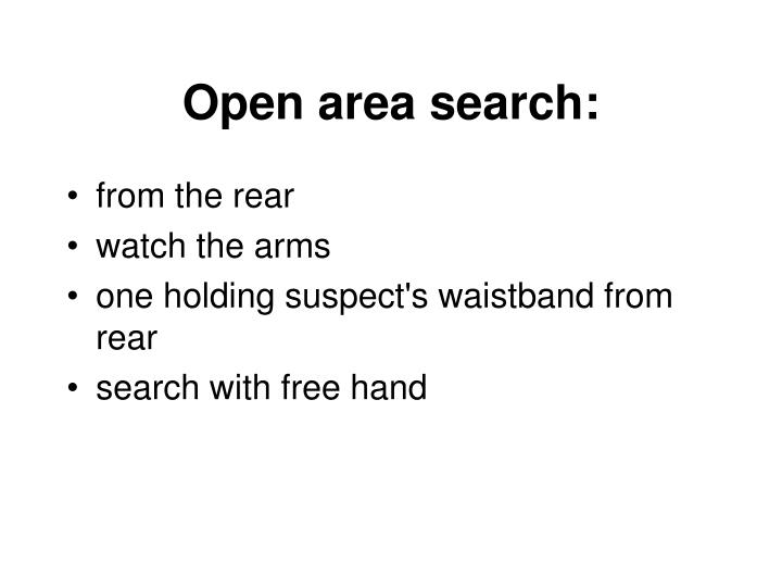 Open area search: