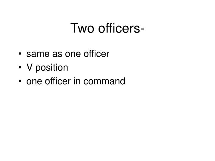 Two officers-