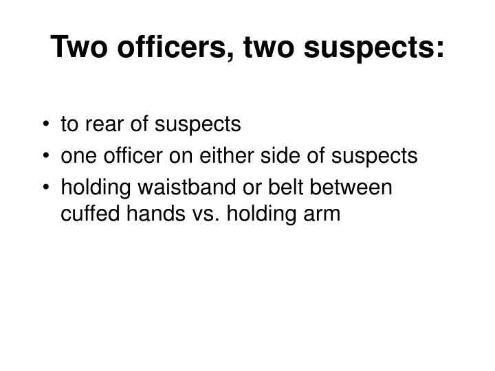 Two officers, two suspects: