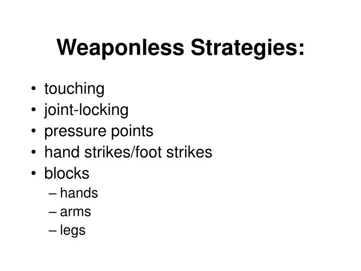 Weaponless Strategies: