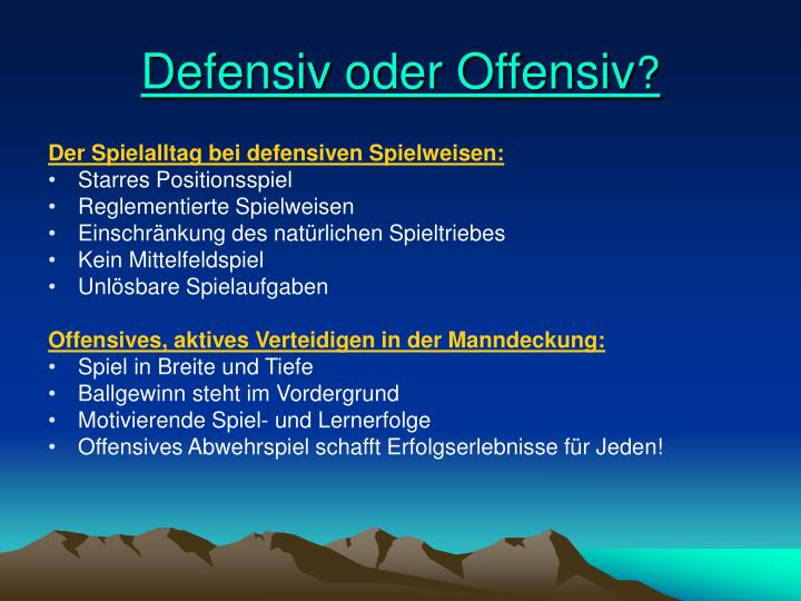 Defensiv oder offensiv
