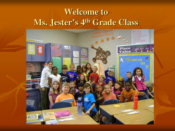 welcome to ms jester s 4 th grade class n.