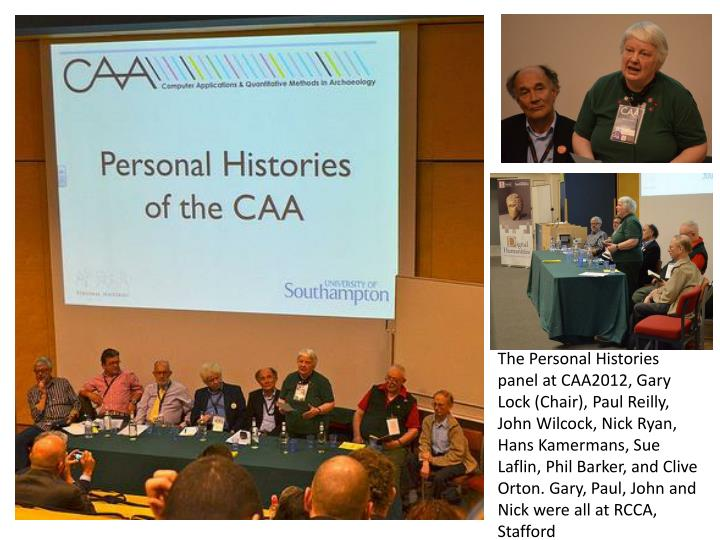 The Personal Histories panel at CAA2012, Gary Lock (Chair), Paul Reilly, John Wilcock, Nick Ryan, Hans Kamermans, Sue Laflin, Phil Barker, and Clive Orton. Gary, Paul, John and Nick were all at RCCA, Stafford