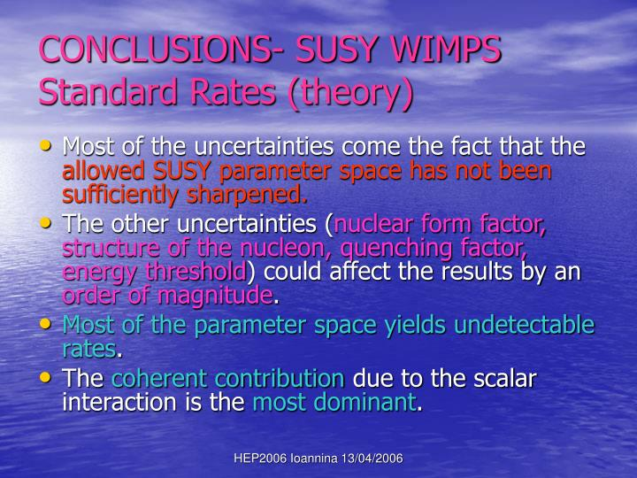 CONCLUSIONS- SUSY WIMPS