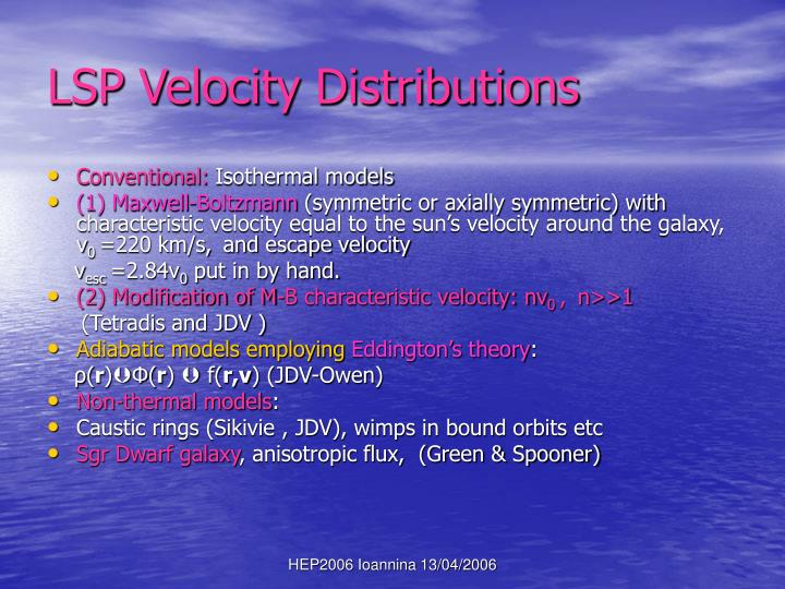 LSP Velocity Distributions