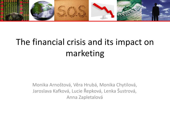 the financial crisis and its impact on marketing n.