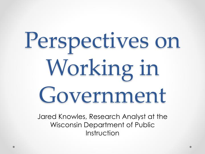 perspectives on working in government n.