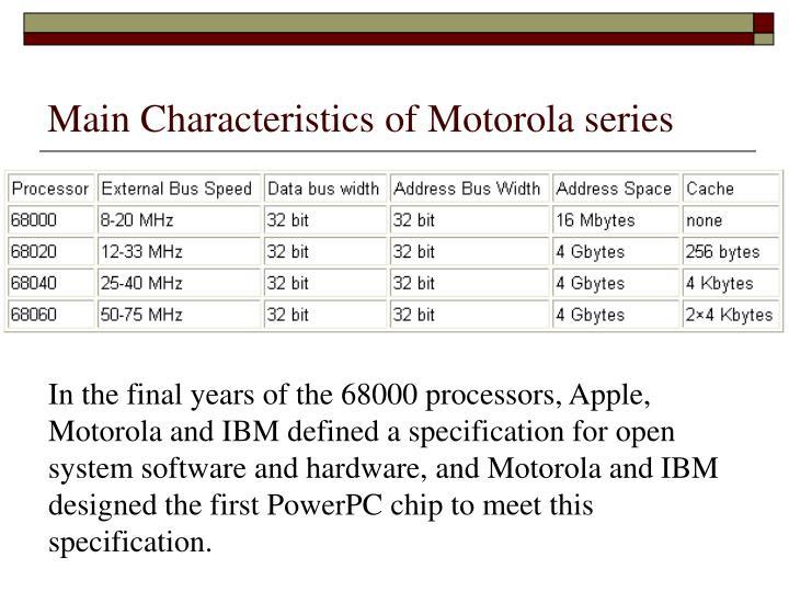 Main Characteristics of Motorola series